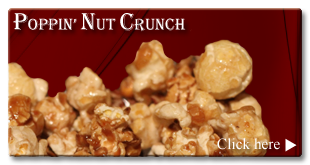 Click here for our signature mix: Poppin' Nut Crunch.